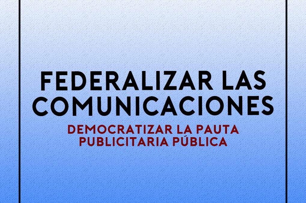 FEDERALIZAR LAS COMUNICACIONES EN LA DEFENSA DE LA DEMOCRACIA