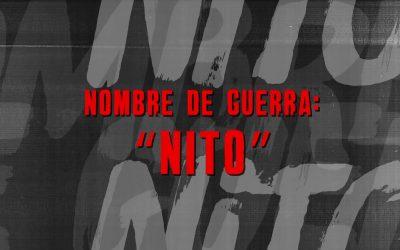 "NOMBRE DE GUERRA ""NITO"""